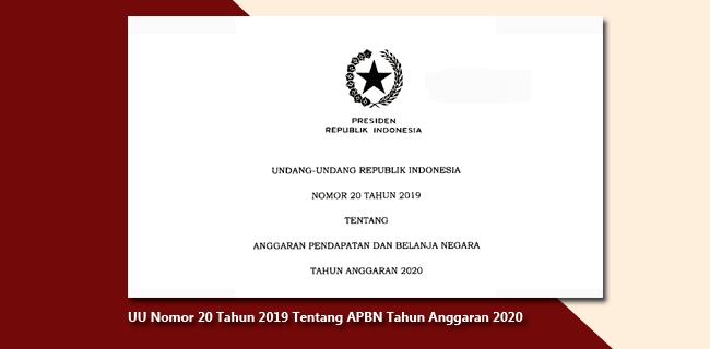 UU Nomor 20 Tahun 2019 Tentang APBN Tahun Anggaran 2020