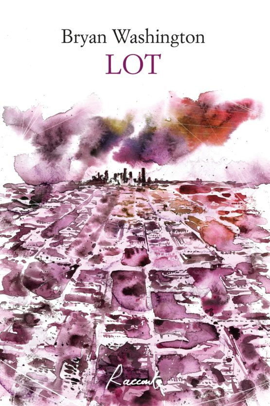 """Libri in uscita: """"LOT"""" di Bryan Washington"""