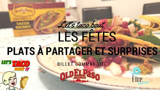 #LetsTacoBout: Les fêtes, plats à partager et surprises