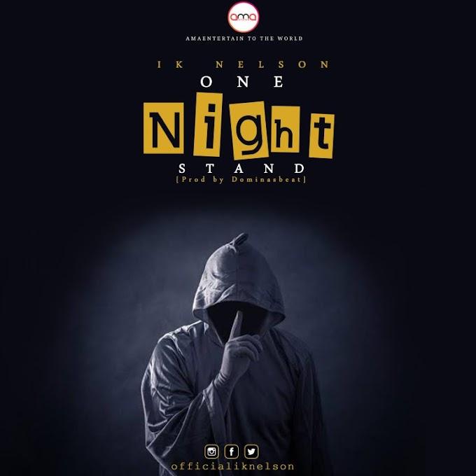 [MUSIC] Ik Nelson – One Night Stand
