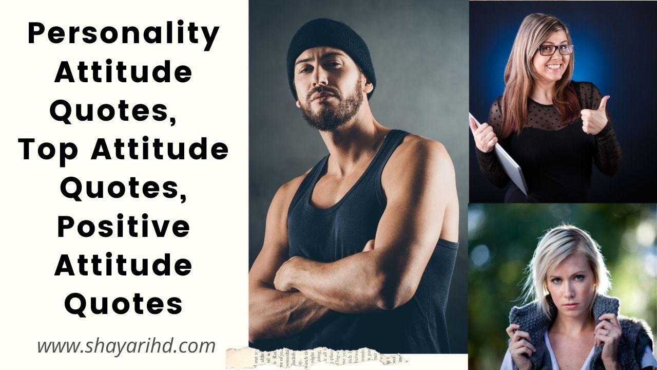 Personality Attitude Quotes,   Top Attitude Quotes, Positive Attitude Quotes