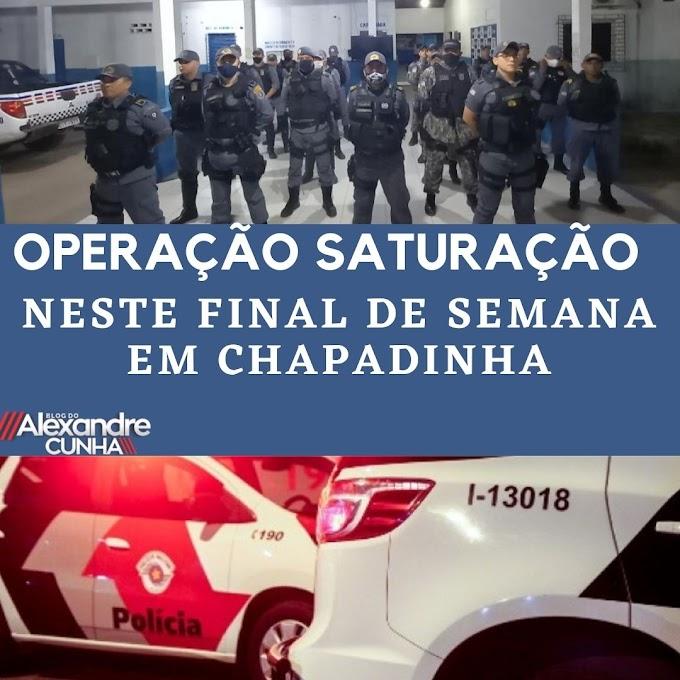 16º BATALHÃO REALIZA OPERAÇÃO SATURAÇÃO NESTE FINAL DE SEMANA EM CHAPADINHA