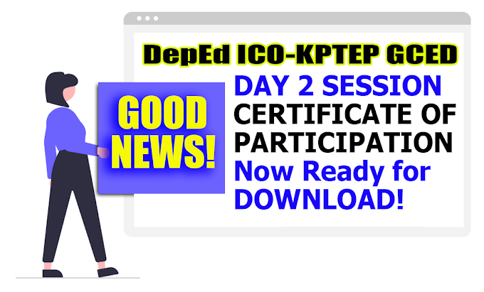ICO-KPTEP GCED | Day 2 Certificate of Participation Now Ready for Download