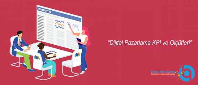 Dijital Pazarlama KPI ve Ölçütleri