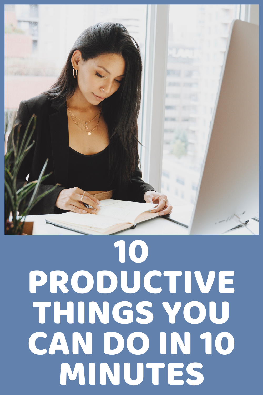 10 Productive Things You Can Do In 10 Minutes