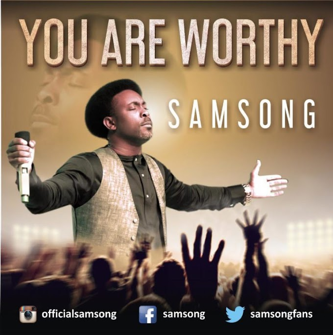 DOWNLOAD: Samsong - You Are Worthy