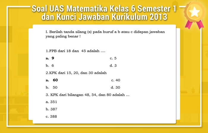 Soal UAS Matematika Kelas 6 Semester 1 dan Kunci Jawaban Kurikulum 2013