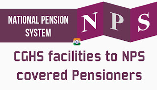 CGHS facilities to NPS covered Pensioners