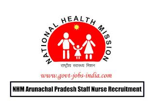 NHM Arunachal Pradesh Staff Nurse Recruitment 2020