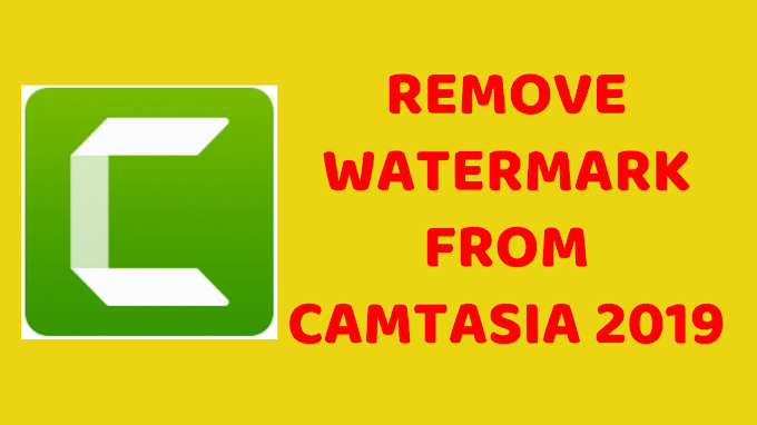 How To Remove Watermark From Camtasia 2019 Video Editor