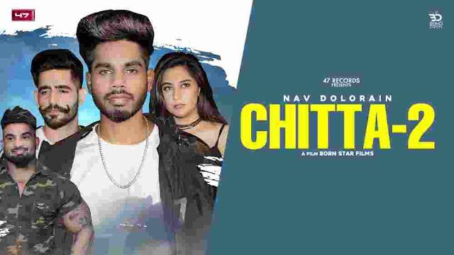 Chitta 2 Lyrics - Nav Dolorain