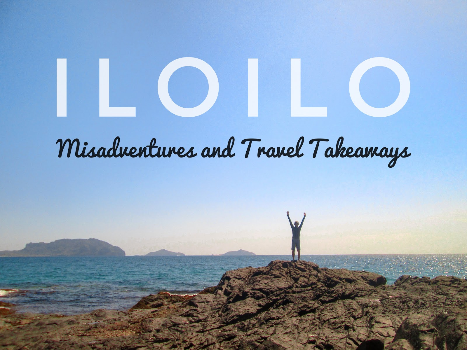 IloIlo Misadventures and Travel Takeaways