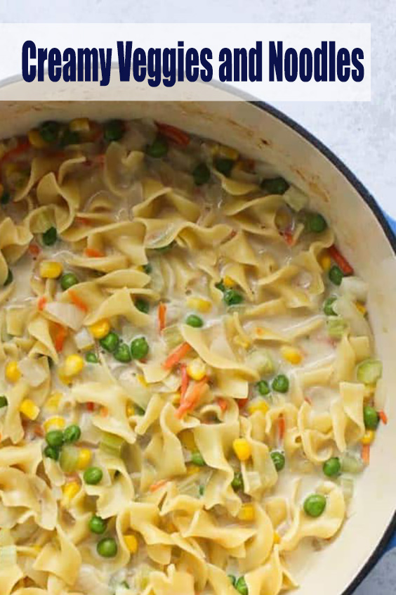 Easy to Make! Creamy Veggies and Noodles
