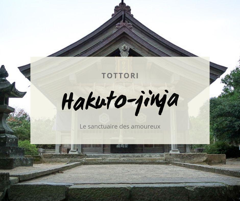 Le sanctuaire Hakuto-jinja