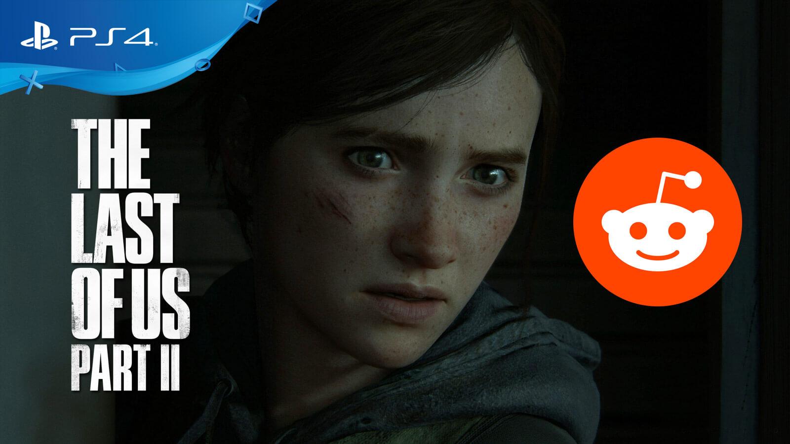 The Last Of Us Part 2 Slammed On Reddit Gameslaught