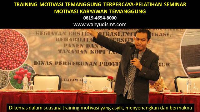 TRAINING MOTIVASI TEMANGGUNG - TRAINING MOTIVASI KARYAWAN TEMANGGUNG - PELATIHAN MOTIVASI TEMANGGUNG – SEMINAR MOTIVASI TEMANGGUNG