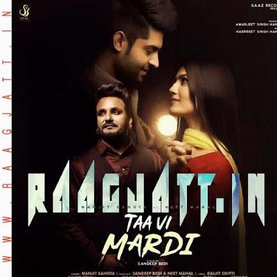 Taa Vi Mardi by Manjit Sahota lyrics
