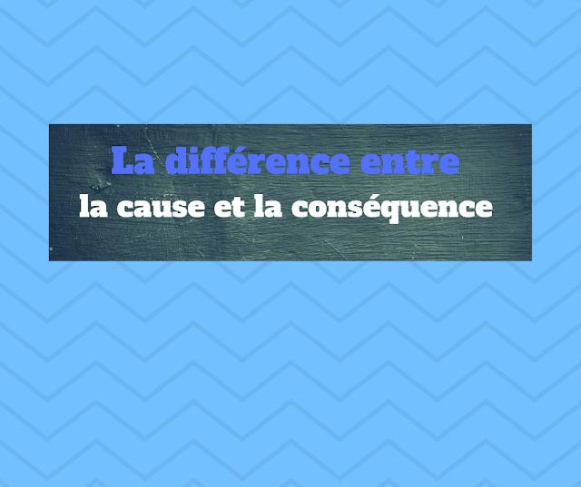 La différence entre la cause et la conséquence