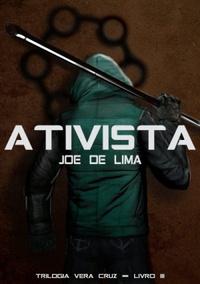 Resenha: Ativista (Trilogia Vera Cruz) - Joe de Lima