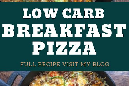 LOW CARB BREAKFAST PIZZA – EAT FOR BREAKFAST, LUNCH OR DINNER!