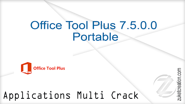 Office Tool Plus 7.5.0.0 Portable