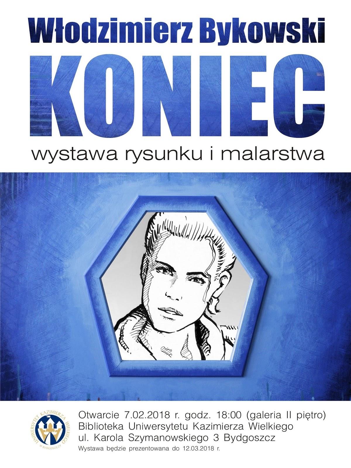 Koniec Zaproszenie Na Wystawę Włodek Bykowski