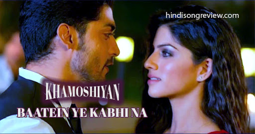 batein-ye-kabhi-na-lyrics-in-hindi-khamoshiyan