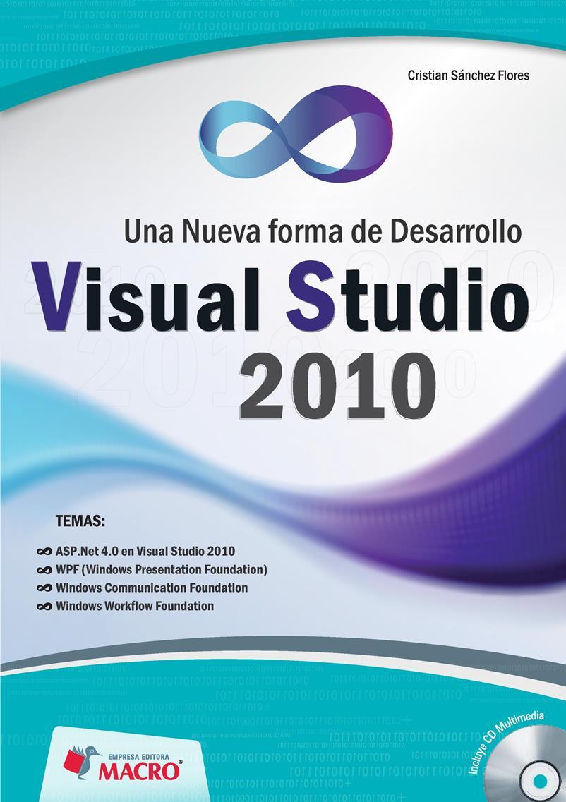 Una nueva forma de desarrollo Visual Studio 2010 – Cristian Sánchez Flores