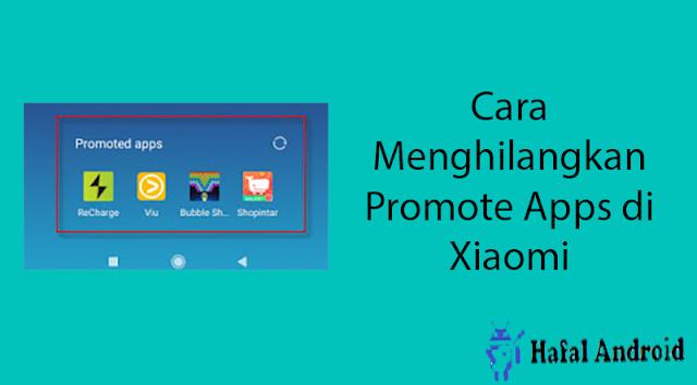 √ 2 Cara Menghilangkan Promote Apps di Xiaomi