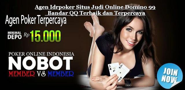 Bandar QQ Terbaik dan Terpercaya di Indonesia Agen Idrpoker Situs Judi Online Domino 99, Bandar QQ Terbaik dan Terpercaya di Indonesia