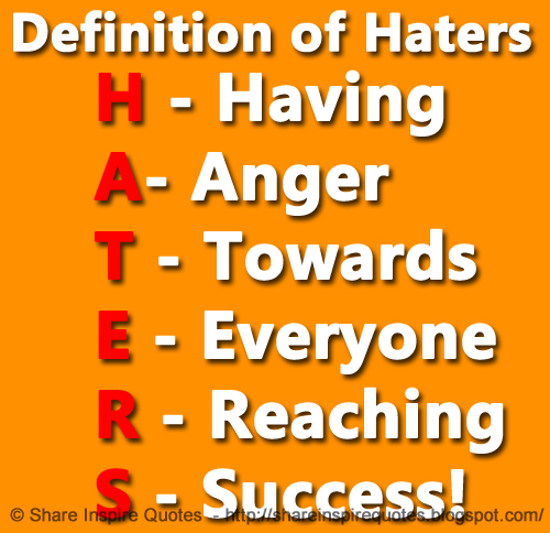 Definition Of Haters Having Anger Towards Everyone Reaching