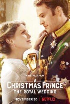 Hoàng Tử Giáng Sinh 2: Đám Cưới Hoàng Gia - A Christmas Prince 2: The Royal Wedding (2018) | Vietsub HD