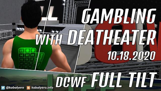 The Gambler vs The Deatheater! DCWF FULL TILT (10.18.2020) SECOND LIFE WRESTLING
