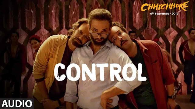 Control Lyrics - Chhichhore | Nakash Aziz, Amitabh Bhattacharya