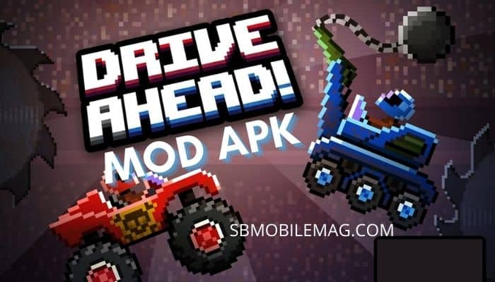 Drive Ahead Mod APK, Drive Ahead Mod APK Download