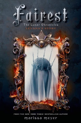 Fairest: Levana's Story, The Lunar Chronicles #3.5, Marissa Meyer