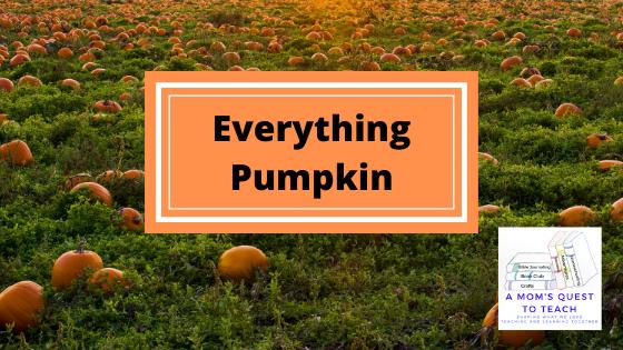 Text: Everything Pumpkin; A Mom's Quest to Teach logo; pumpkin background