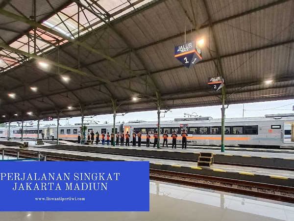 Perjalanan Singkat Jakarta Madiun