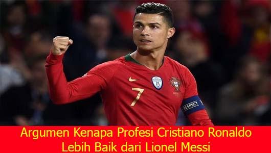 Argumen Kenapa Profesi Cristiano Ronaldo Lebih Baik dari Lionel Messi