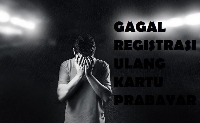 gagal registrasi ulang kartu prabayar