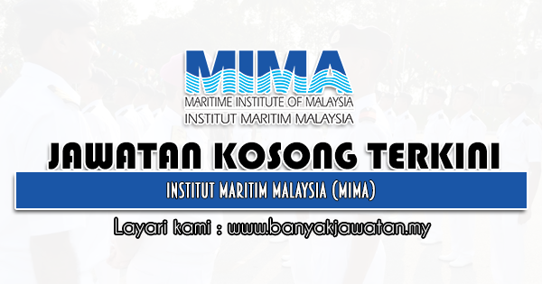 Jawatan Kosong 2021 di Institut Maritim Malaysia (MIMA)