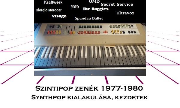 Szintipop zenék 1977-1980 – Synthpop kialakulása