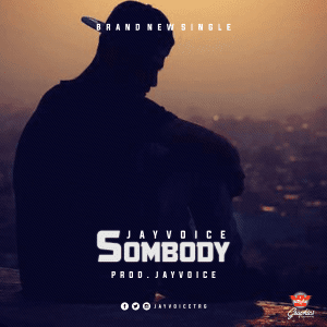 [music] Jayvoice – somebody || @jayvoiceTRG