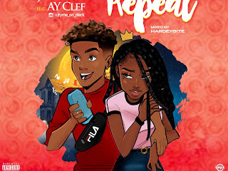 DOWNLOAD MP3: J Tyme Ft. AY Clef – Repeat