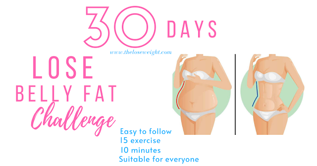 Lose belly fat in 30 days guaranteed.