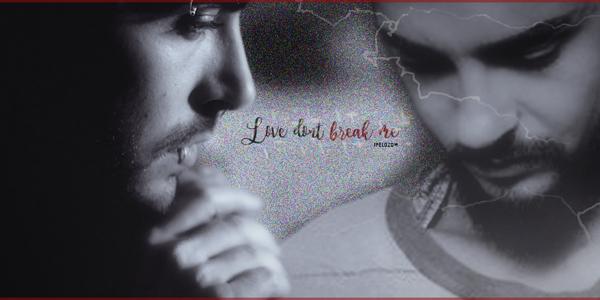 Love don't break me