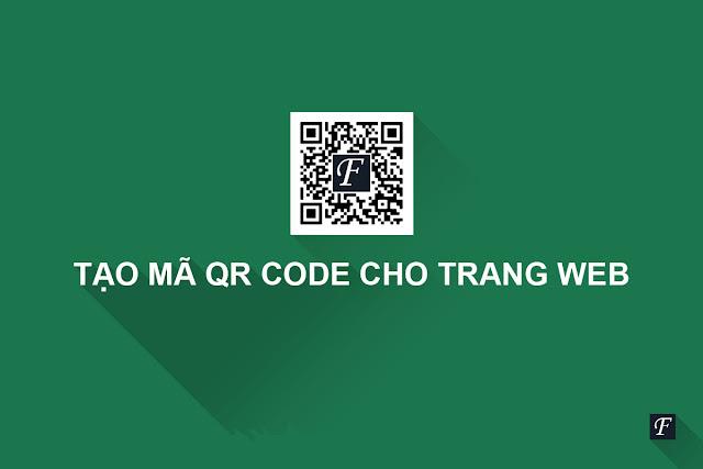 Hướng dẫn tạo mã QR CODE cho Webstie 2021