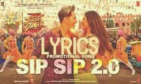सिप सिप Sip Sip 2.0 lyrics in Hindi/English – Street Dancer 3D