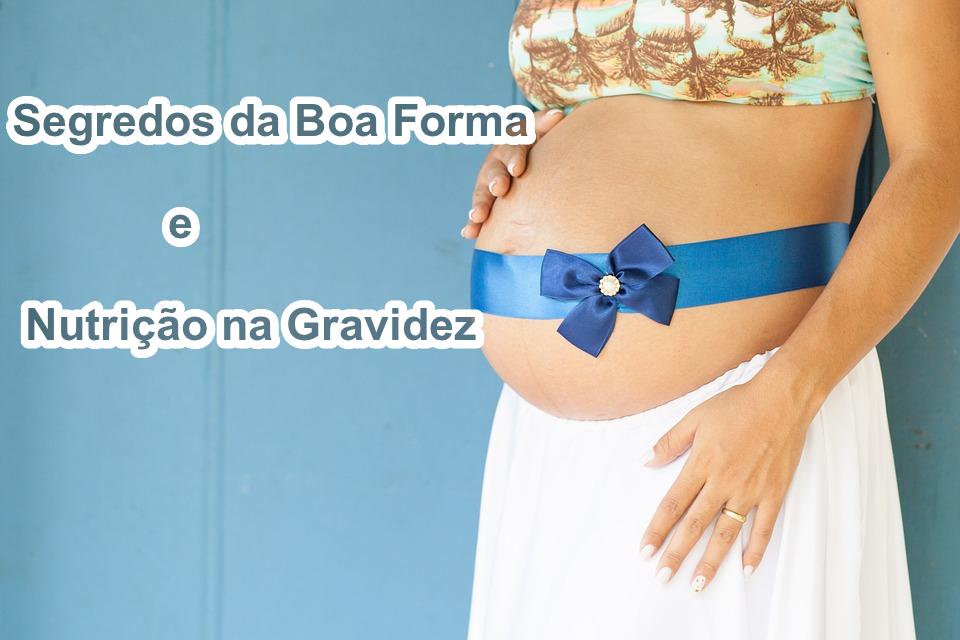 Segredos da Boa Forma e Nutrição na Gravidez