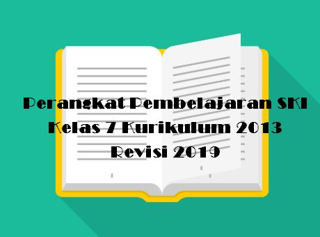Perangkat Pembelajaran SKI Kelas 7 Kurikulum 2013 Revisi 2019